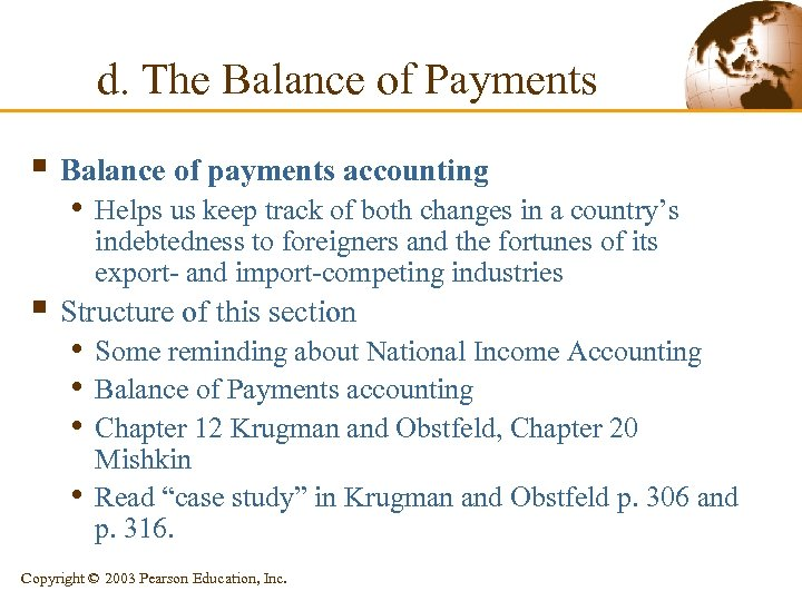 d. The Balance of Payments § Balance of payments accounting • Helps us keep