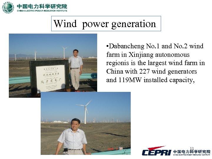 Wind power generation • Dabancheng No. 1 and No. 2 wind farm in Xinjiang