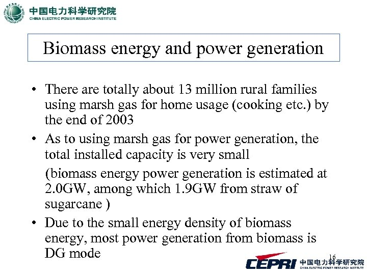 Biomass energy and power generation • There are totally about 13 million rural families