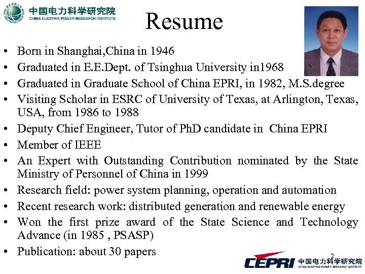 Resume • • • Born in Shanghai, China in 1946 Graduated in E. E.