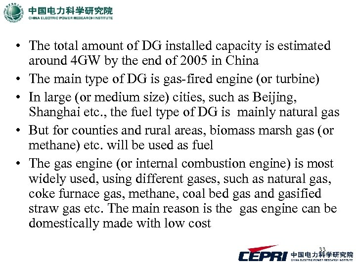 • The total amount of DG installed capacity is estimated around 4 GW