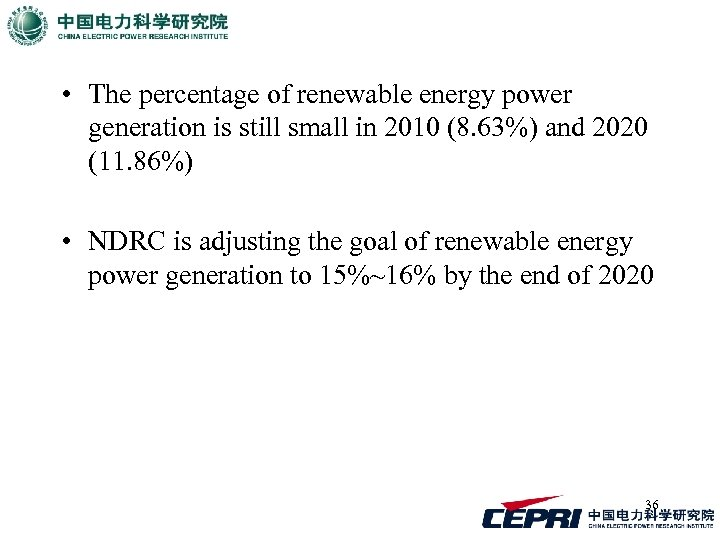 • The percentage of renewable energy power generation is still small in 2010