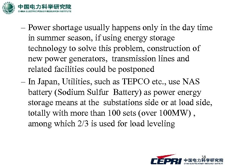 – Power shortage usually happens only in the day time in summer season, if