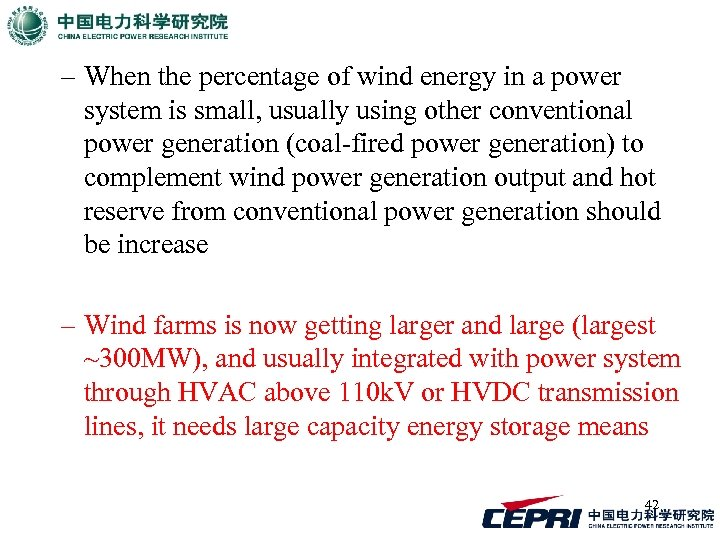 – When the percentage of wind energy in a power system is small, usually