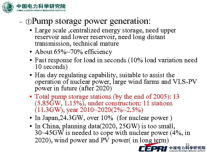 – ①Pump storage power generation: • Large scale , centralized energy storage, need upper