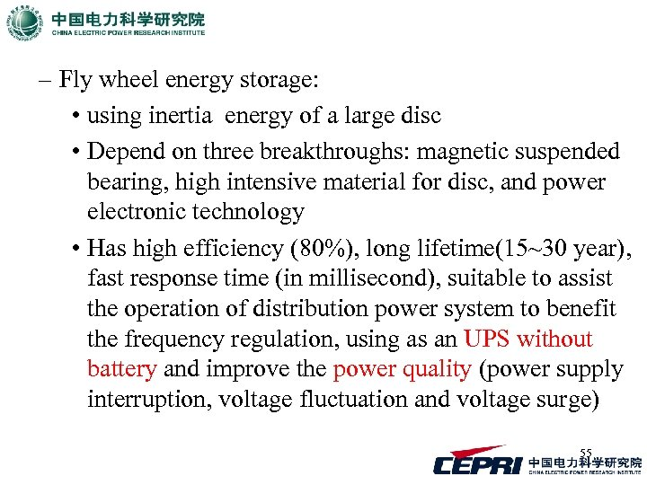 – Fly wheel energy storage: • using inertia energy of a large disc •