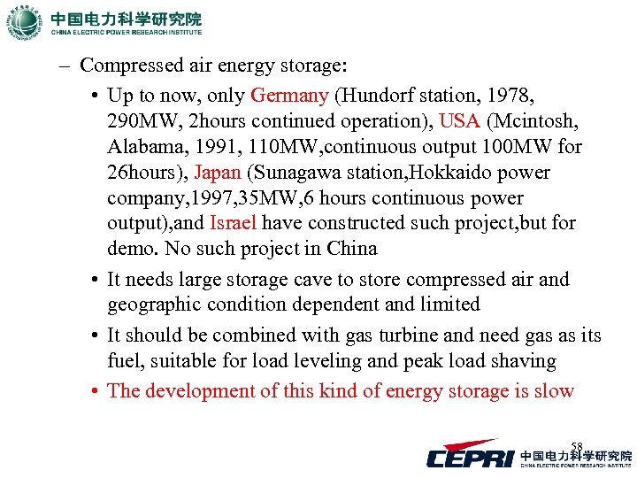 – Compressed air energy storage: • Up to now, only Germany (Hundorf station, 1978,