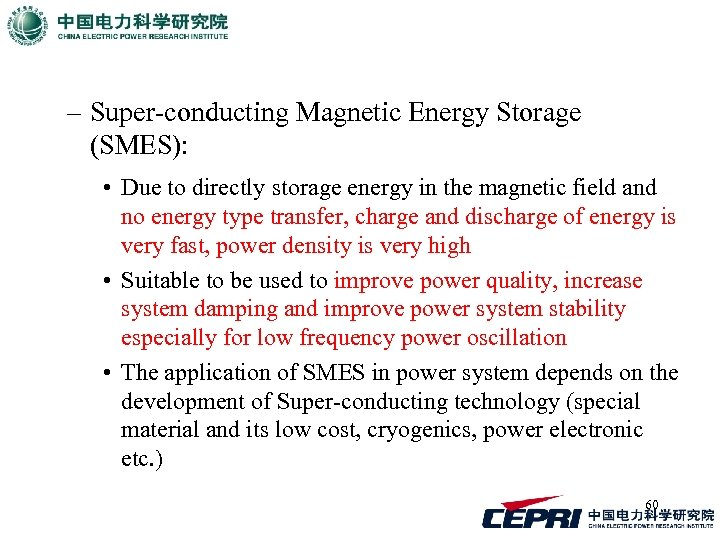 – Super-conducting Magnetic Energy Storage (SMES): • Due to directly storage energy in the
