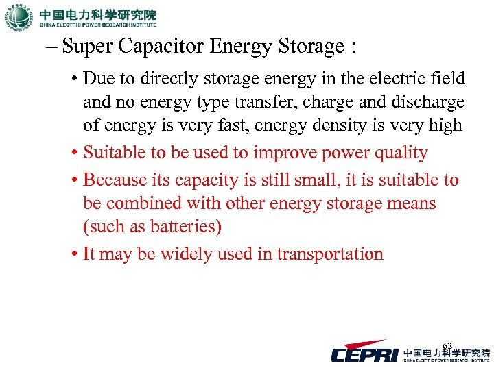 – Super Capacitor Energy Storage : • Due to directly storage energy in the