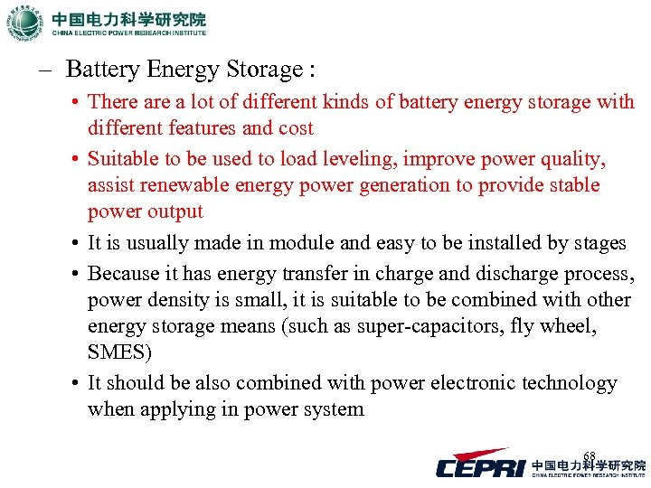 – Battery Energy Storage : • There a lot of different kinds of battery