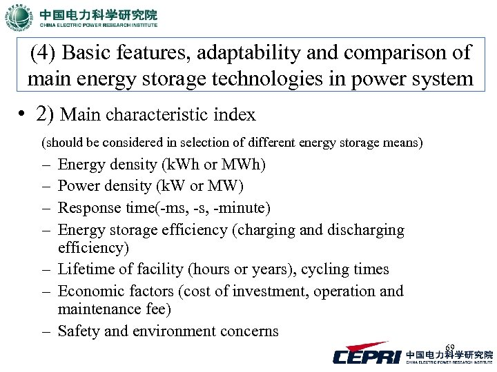 (4) Basic features, adaptability and comparison of main energy storage technologies in power system