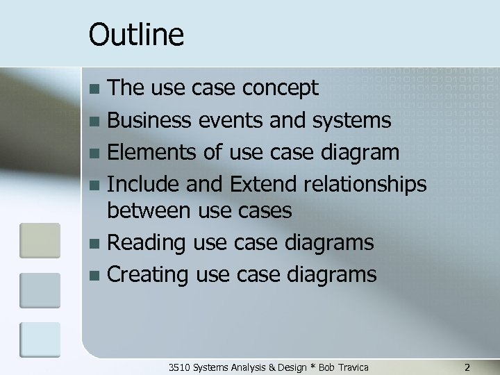 Outline The use case concept n Business events and systems n Elements of use