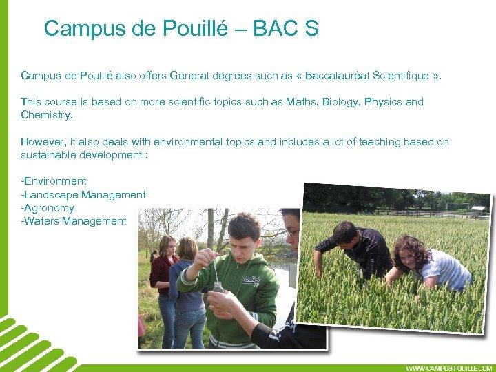 Campus de Pouillé – BAC S Campus de Pouillé also offers General degrees such