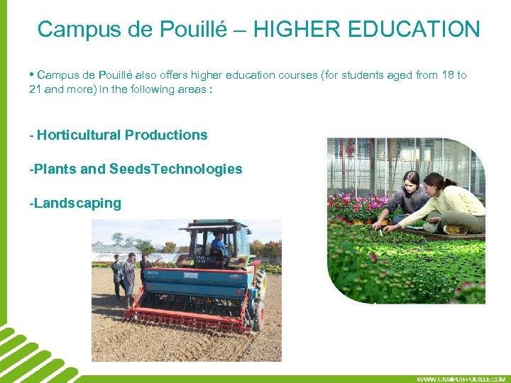 Campus de Pouillé – HIGHER EDUCATION • Campus de Pouillé also offers higher education