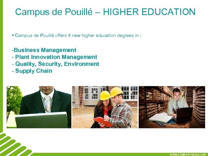 Campus de Pouillé – HIGHER EDUCATION • Campus de Pouillé offers 4 new higher