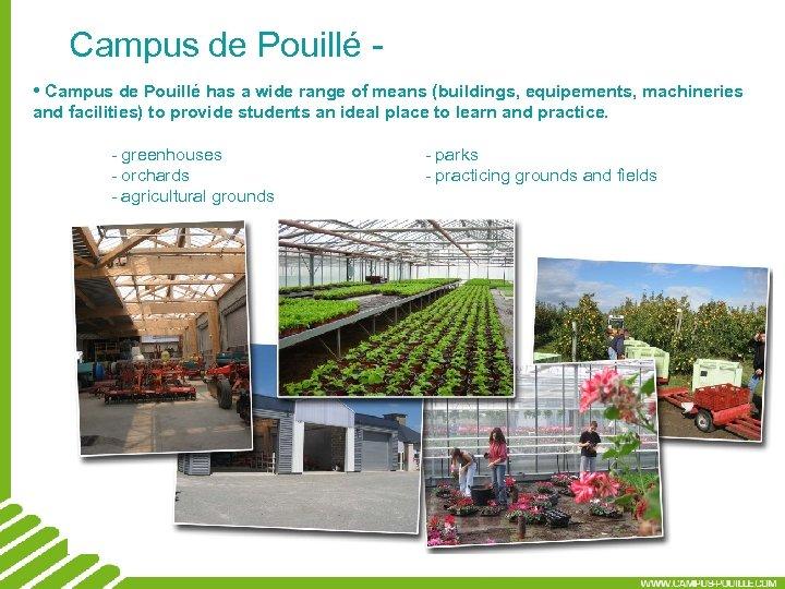 Campus de Pouillé • Campus de Pouillé has a wide range of means (buildings,