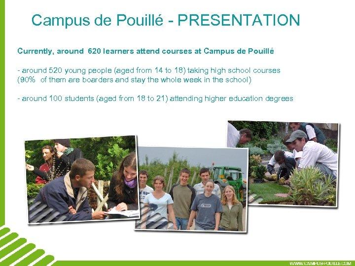Campus de Pouillé - PRESENTATION Currently, around 620 learners attend courses at Campus de