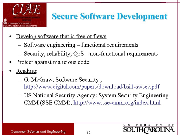Secure Software Development • Develop software that is free of flaws – Software engineering