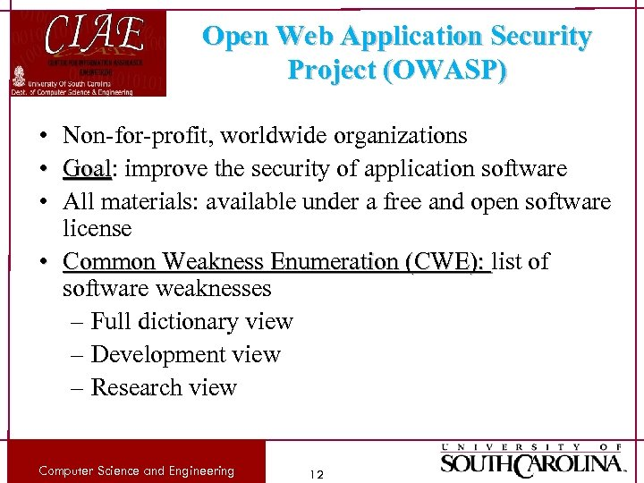 Open Web Application Security Project (OWASP) • Non-for-profit, worldwide organizations • Goal: improve the