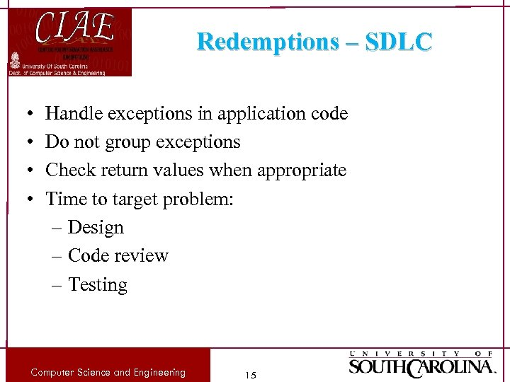 Redemptions – SDLC • • Handle exceptions in application code Do not group exceptions