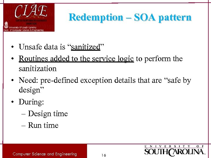 "Redemption – SOA pattern • Unsafe data is ""sanitized"" sanitized • Routines added to"