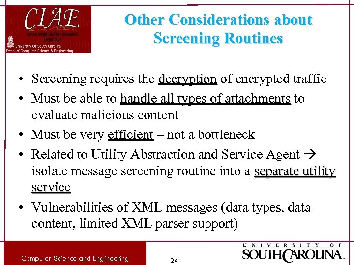 Other Considerations about Screening Routines • Screening requires the decryption of encrypted traffic •