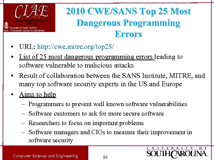 2010 CWE/SANS Top 25 Most Dangerous Programming Errors • URL: http: //cwe. mitre. org/top