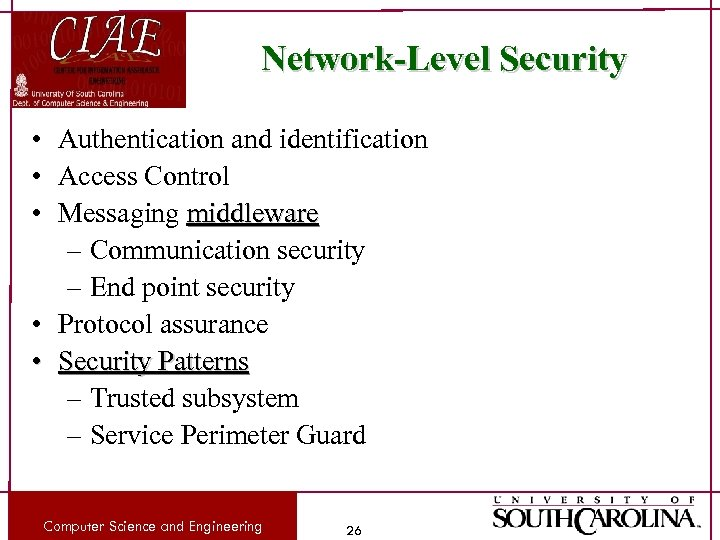 Network-Level Security • Authentication and identification • Access Control • Messaging middleware – Communication