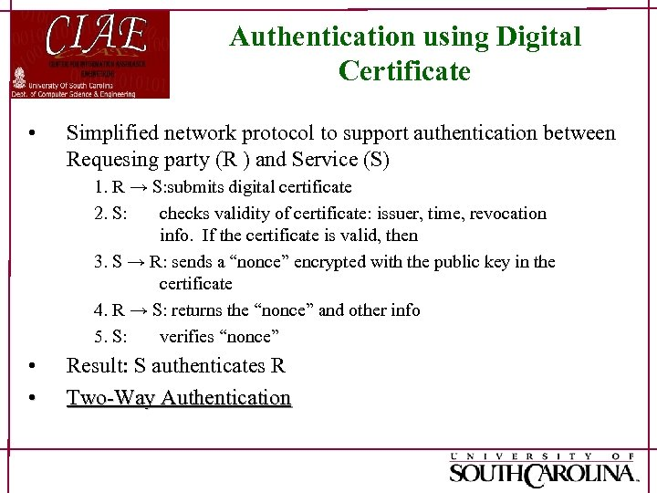 Authentication using Digital Certificate • Simplified network protocol to support authentication between Requesing party