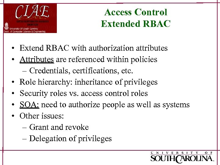 Access Control Extended RBAC • Extend RBAC with authorization attributes • Attributes are referenced