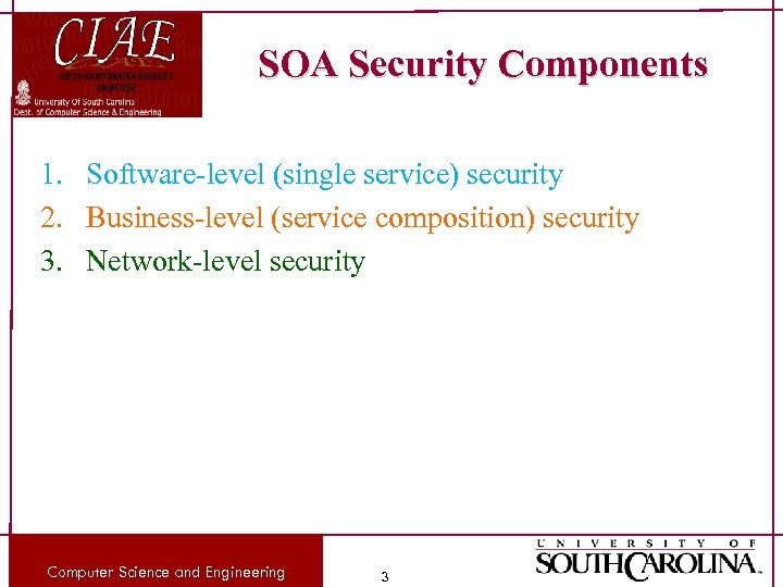SOA Security Components 1. Software-level (single service) security 2. Business-level (service composition) security 3.