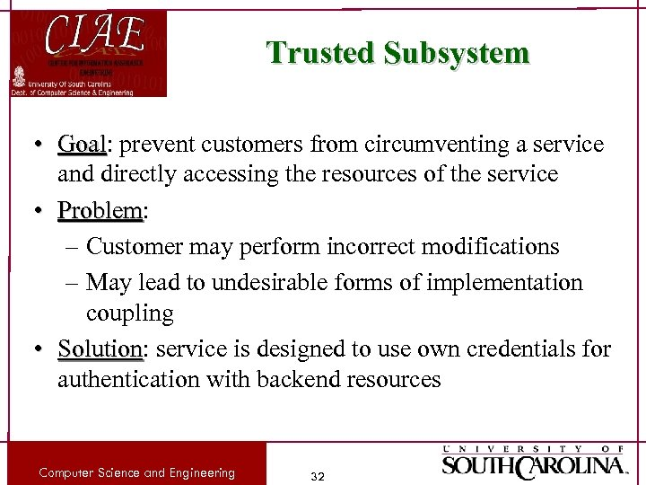 Trusted Subsystem • Goal: prevent customers from circumventing a service Goal and directly accessing