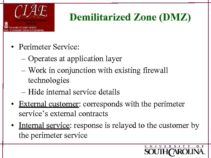Demilitarized Zone (DMZ) • Perimeter Service: – Operates at application layer – Work in