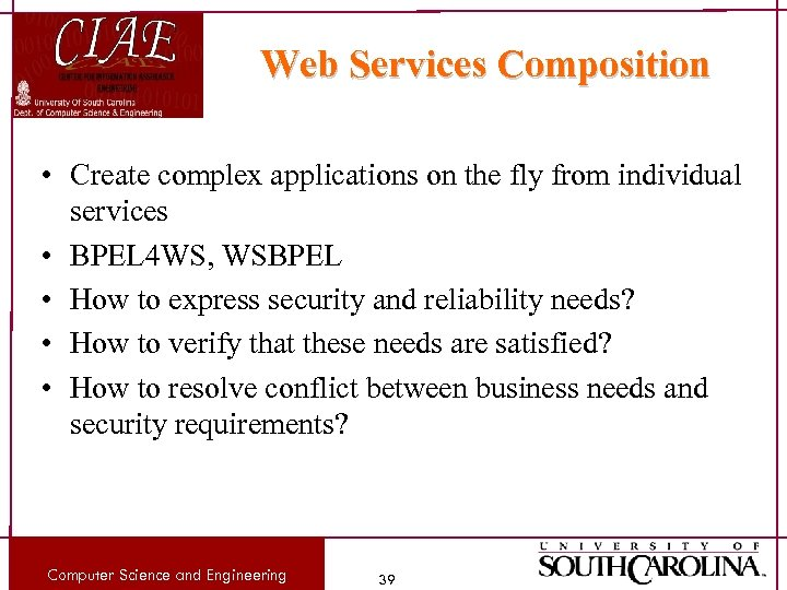 Web Services Composition • Create complex applications on the fly from individual services •