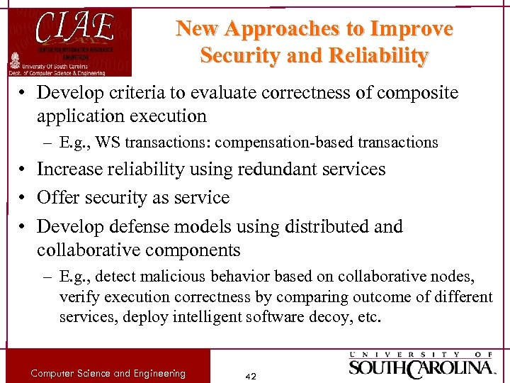 New Approaches to Improve Security and Reliability • Develop criteria to evaluate correctness of
