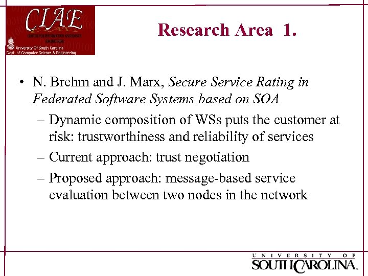 Research Area 1. • N. Brehm and J. Marx, Secure Service Rating in Federated
