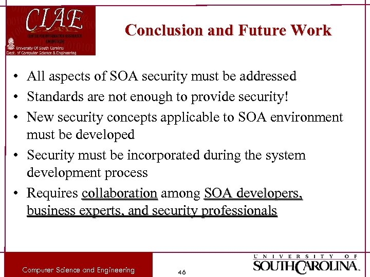 Conclusion and Future Work • All aspects of SOA security must be addressed •