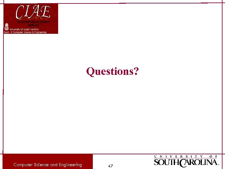 Questions? Computer Science and Engineering 47