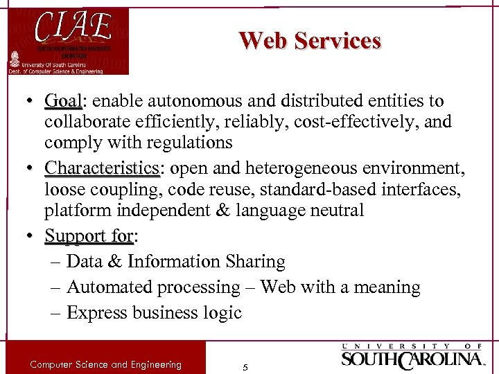 Web Services • Goal: enable autonomous and distributed entities to Goal collaborate efficiently, reliably,