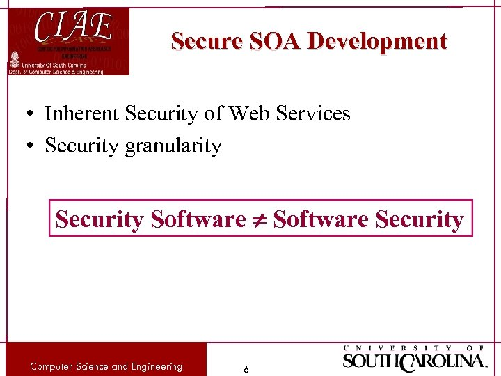 Secure SOA Development • Inherent Security of Web Services • Security granularity Security Software