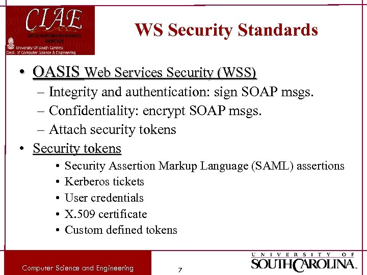 WS Security Standards • OASIS Web Services Security (WSS) – Integrity and authentication: sign
