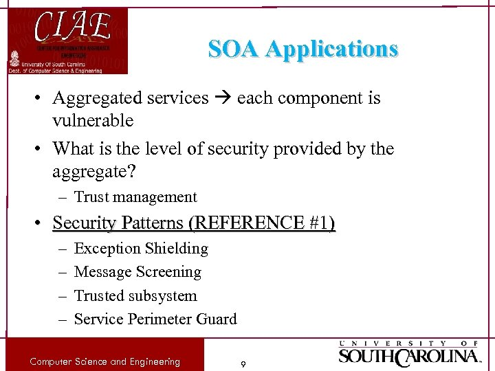 SOA Applications • Aggregated services each component is vulnerable • What is the level