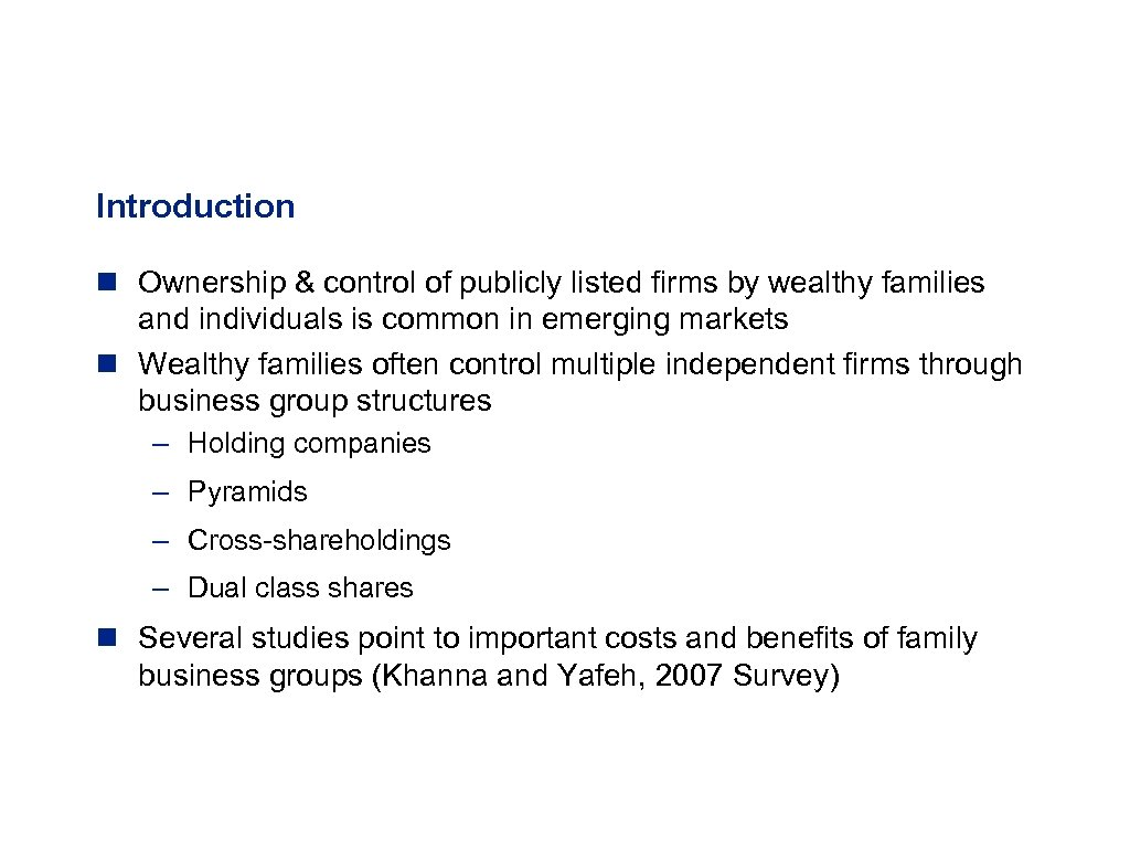 Introduction n Ownership & control of publicly listed firms by wealthy families and individuals