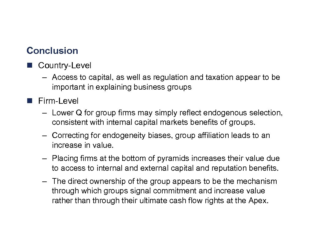 Conclusion n Country-Level – Access to capital, as well as regulation and taxation appear