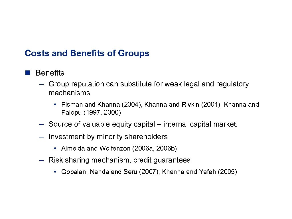 Costs and Benefits of Groups n Benefits – Group reputation can substitute for weak