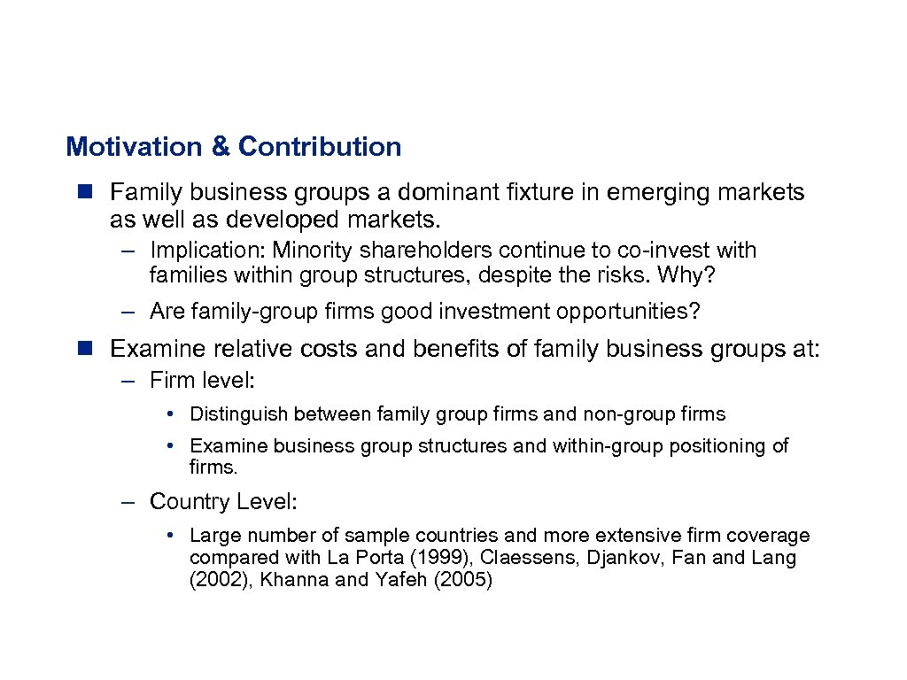 Motivation & Contribution n Family business groups a dominant fixture in emerging markets as