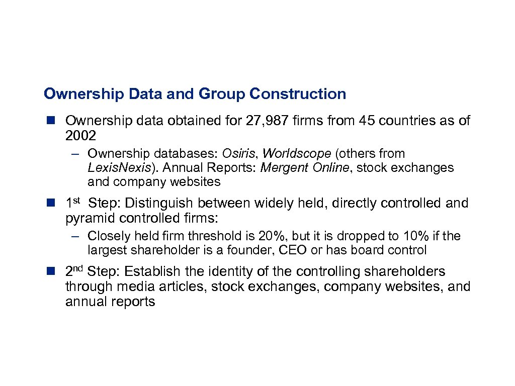 Ownership Data and Group Construction n Ownership data obtained for 27, 987 firms from