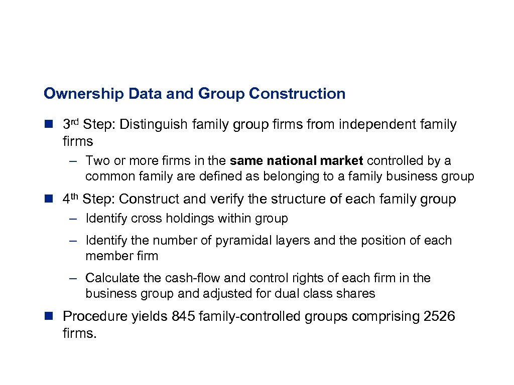 Ownership Data and Group Construction n 3 rd Step: Distinguish family group firms from