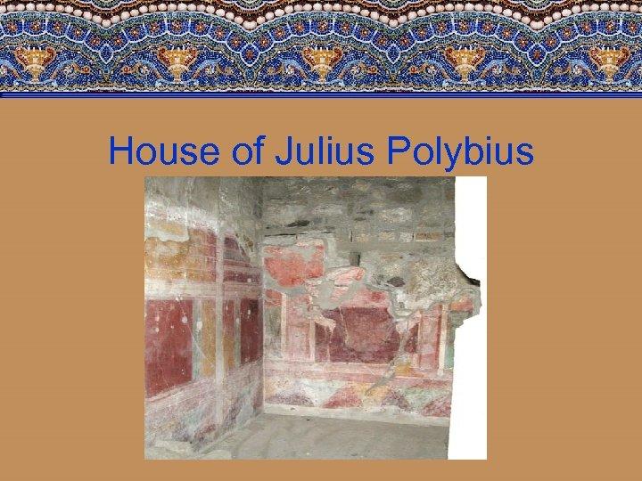House of Julius Polybius