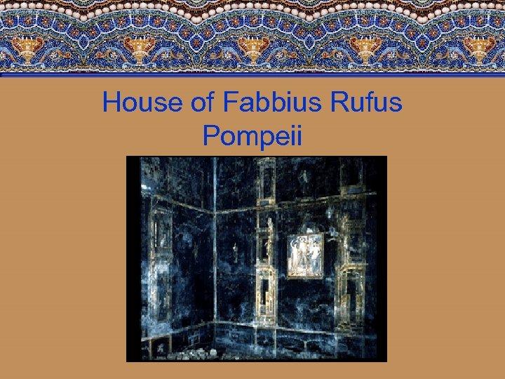 House of Fabbius Rufus Pompeii